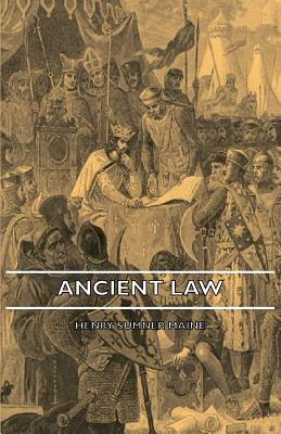 Ancient Law - Maine, Henry James Sumner, Sir