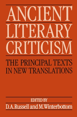Ancient Literary Criticism: The Principal Texts in New Translations - Russell, Donald A (Editor), and Winterbottom, Michael (Editor)