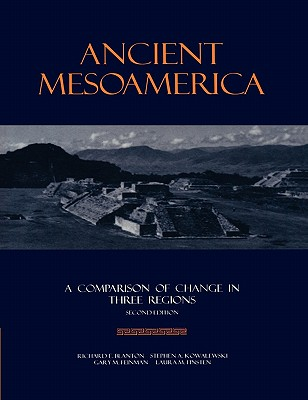Ancient Mesoamerica: A Comparison of Change in Three Regions - Blanton, Richard E., and Kowalewski, Stephen A., and Feinman, Gary M.