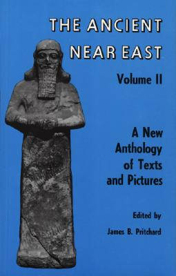 Ancient Near East, Volume 2: A New Anthology of Texts and Pictures -