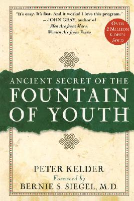 Ancient Secrets of the Fountain of Youth - Kelder, Peter