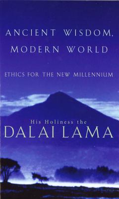Ancient Wisdom: Ethics for the  New Millennium - The Dalai Lama, His Holiness