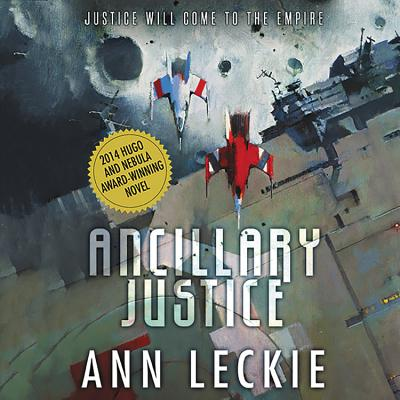 Ancillary Justice - Leckie, Ann, and Andoh, Adjoa (Read by)