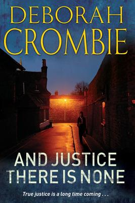 And Justice There is None - Crombie, Deborah