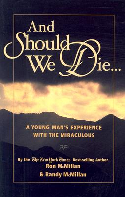 And Should We Die...: A Young Man's Experience with the Miraculous - McMillan, Ron