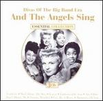 And the Angels Sing: Divas of the Big Band Era
