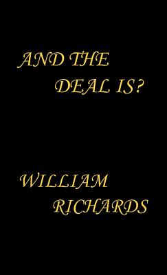 And the Deal Is? - Richards, William