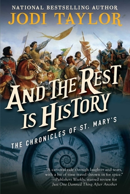 And the Rest Is History: The Chronicles of St. Mary's Book Eight - Taylor, Jodi