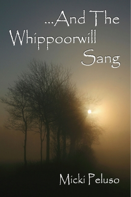 And the Whippoorwill Sang - Peluso, Micki