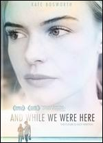 And While We Were Here - Kat Coiro