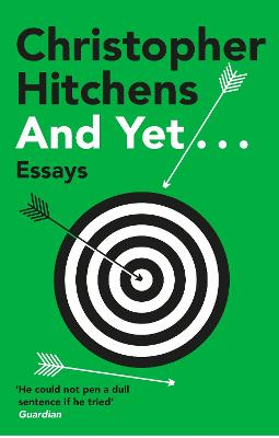 And Yet...: Essays - Hitchens, Christopher