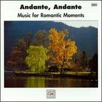 Andante, Andante: Music for Romantic Moments