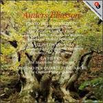 Anders Eliasson: Canto del Vagabondo; Canti in Lontananza; La Fi?vre; Disegno per Quartetto d'Archi