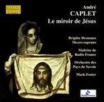 André Caplet: Le miroir de Jesus