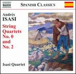 Andrés Isasi: String Quartets No. 0 and No. 2