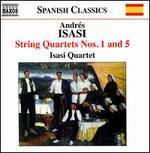 Andrés Isasi: String Quartets Nos. 1 & 5