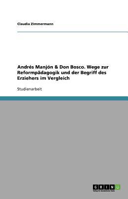 Andres Manjon & Don Bosco. Wege Zur Reformpadagogik Und Der Begriff Des Erziehers Im Vergleich - Zimmermann, Claudia