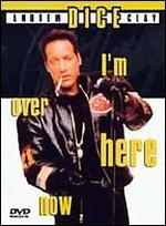 Andrew Dice Clay: Over Here Now