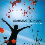 Andrew Ford: Learning to Howl - Alexis Kenny (flute); Daryl Pratt (harmonium); Daryl Pratt (vibraphone); Daryl Pratt (tubular bells);...