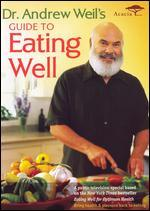 Andrew Weil: Guide to Eating Well