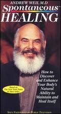 Andrew Weil, M.D.: Spontaneous Healing -