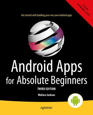 Android Apps for Absolute Beginners - Jackson, Wallace