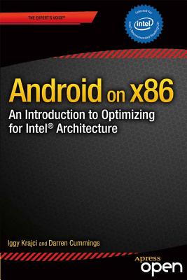 Android on X86: An Introduction to Optimizing for Intel Architecture - Krajci, Iggy, and Cummings, Darren
