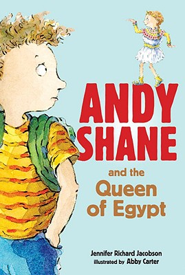 Andy Shane and the Queen of Egypt - Jacobson, Jennifer Richard