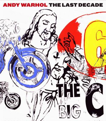 Andy Warhol: The Last Decade - Ketner, Joseph D