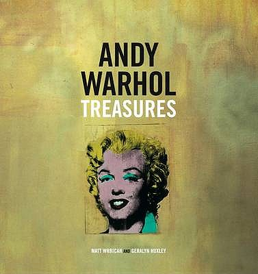 Andy Warhol Treasures - Huxley, Geralyn, and Wrbican, Matt