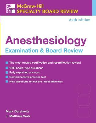 Anesthesiology Examination & Board Review - Dershwitz, Mark, and Walz, J Matthias