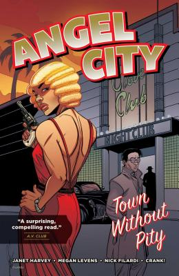 Angel City: Town Without Pity - Harvey, Janet