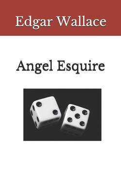 Angel Esquire - Wallace, Edgar