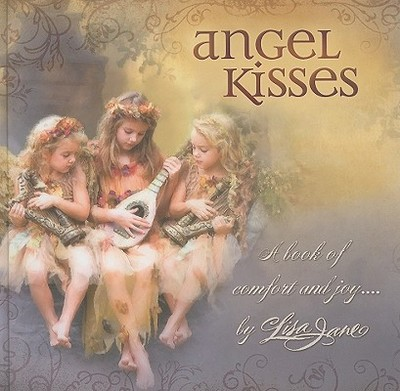 Angel Kisses: A Book of Comfort and Joy... -