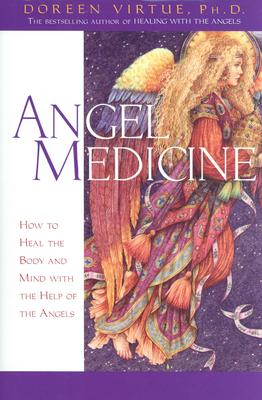 Angel Medicine - Virtue, Doreen, Ph.D., M.A., B.A.