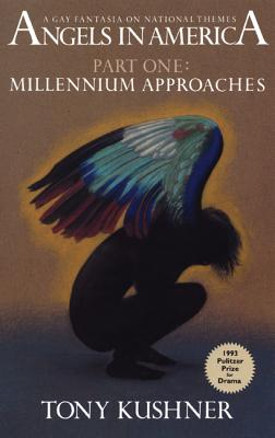 Angels in America, Part One: Millennium Approaches - Kushner, Tony, Professor