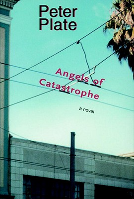Angels of Catastrophe - Plate, Peter