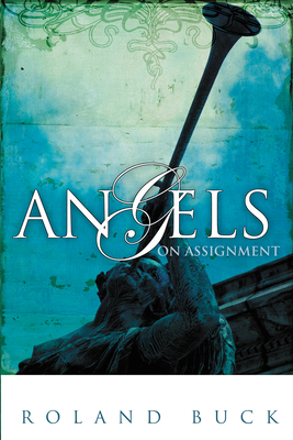 Angels on Assignment - Buck, Roland