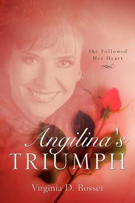 Angilina's Triumph - Rosser, Virginia D