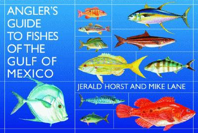 Angler's Guide to Fishes of the Gulf of Mexico - Lane, Mike, and Horst, Jerald
