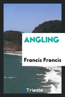 Angling - Francis, Francis