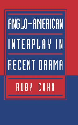 Anglo-American Interplay in Recent Drama - Cohn, Ruby