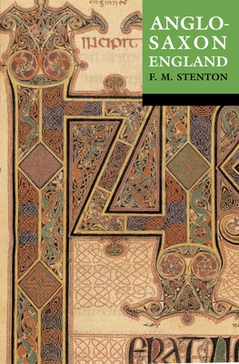 Anglo-Saxon England: Reissue with a New Cover - Stenton, Frank M, and Stenton, F M