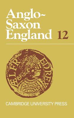 Anglo-Saxon England: Volume 12 - Lapidge, Michael