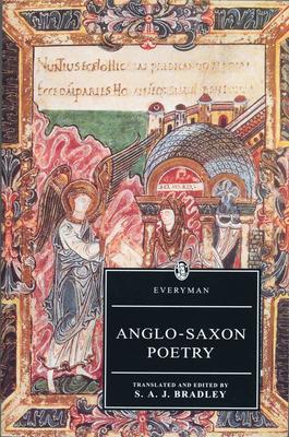Anglo-Saxon Poetry - Bradley, S A J