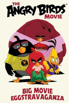 Angry Birds: Big Movie Eggstravaganza - Parker, Jeff, Dr., and Tobin, Paul
