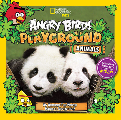 Angry Birds Playground: Animals: An Around-the-World Habitat Adventure - Esbaum, Jill, and National Geographic Kids