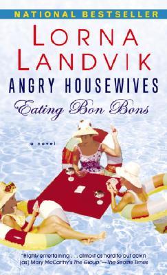 Angry Housewives Eating Bon Bons - Landvik, Lorna