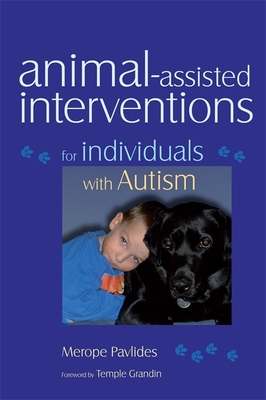 Animal-Assisted Interventions for Individuals with Autism - Pavlides, Merope