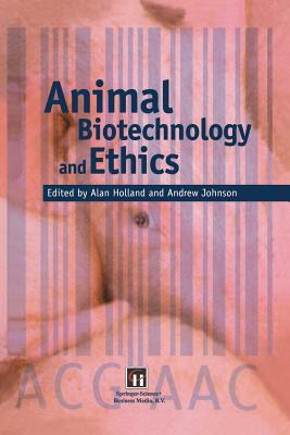 Animal Biotechnology and Ethics - Holland, Alan J (Editor), and Johnson, Andrew (Editor)